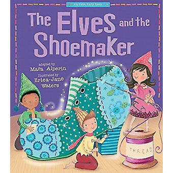 The Elves and the Shoemaker by Mara Alperin - Erica-Jane Waters - 978
