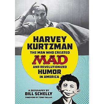 Harvey Kurtzman - The Man Who Created Mad and Revolutionized Humor in