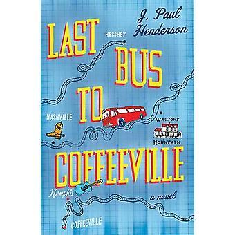 Last Bus to Coffeeville by J. Paul Henderson - 9781843443346 Book
