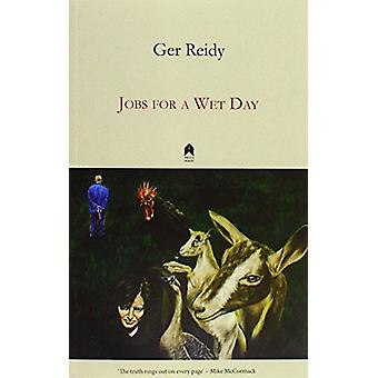 Jobs for a Wet Day by Gerard Reidy - 9781851321391 Book