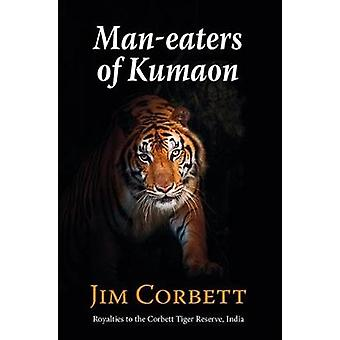 Man-Eaters of Kumaon by Jim Corbett - 9781910723432 Book