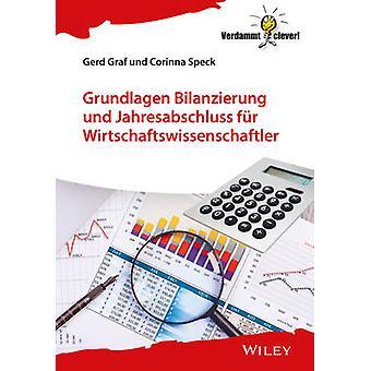 Grundlagen Bilanzierung und Jahresabschluss fur Wirtschaftswissenscha