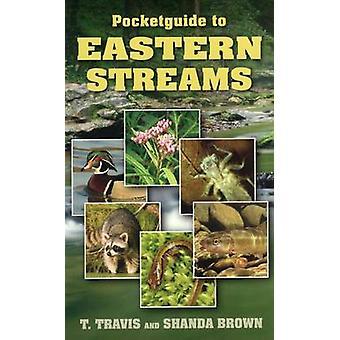 Pocketguide to Eastern Streams by T Travis Brown - Shanda Brown - 978