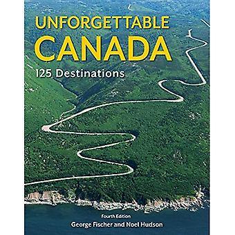 Unforgettable Canada: 125 Destinations