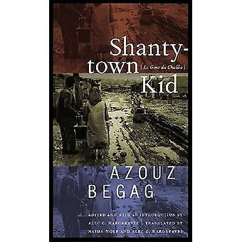Shantytown Kid Le Gone Du Chaaba by Begag & Azouz