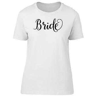 Bride In Curve Lettering Tee Women's -Image by Shutterstock