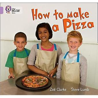 Hvordan lage en Pizza bandet 00/lilla av Zoe Clarke - Steve Lumb - Colli
