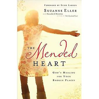 The Mended Heart - God's Healing for Your Broken Places by Suzanne Ell
