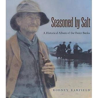 Seasoned by Salt - A Historical Album of the Outer Banks (1st New edit