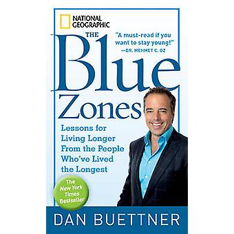 The Blue Zones - Lessons for Living Longer from the People Who'Ve Live