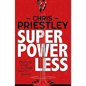 Superpowerless by Chris Priestley - 9781471404979 Book