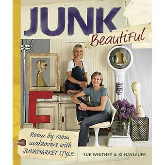 Junk Beautiful - Room by Room Makeovers with Junkmarket Style by Sue W