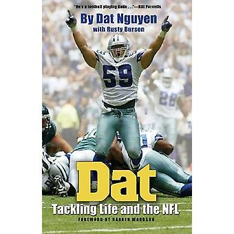 DAT - Tackling Life and the NFL by Dat Nguyen - Rusty Burson - Darren