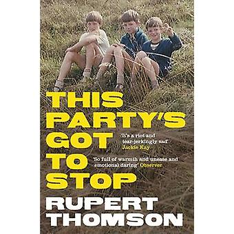This Party's Got to Stop by Rupert Thomson - 9781847081742 Book