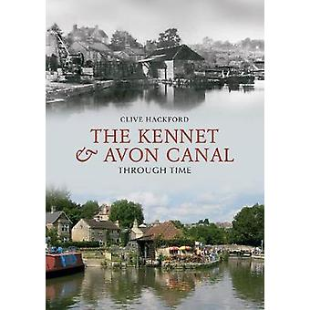 Kennet og Avon kanalen gjennom tid av Clive Hackford - 9781848687