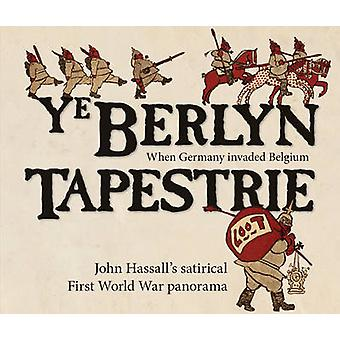 Ye Berlyn Tapestrie - John Hassall's Satirical First World War Panoram