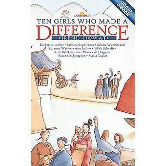 Zehn Mädchen, die einen Unterschied von Irene Howat - 9781857927764 Buch gemacht