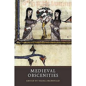 Medieval Obscenities by Nicola McDonald - 9781903153505 Book