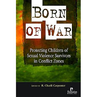 Born of War - Protecting Children of Sexual Violence Survivors in Conf