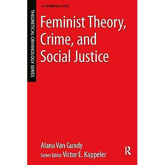 Feminist Theory Crime and Social Justice by Van Gundy & Alana