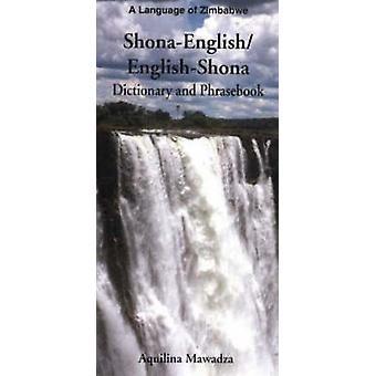 Shona-English/English-Shona - Dictionary and Phrasebook by Aquilina Ma