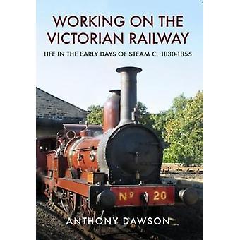 Arbeider på den viktorianske jernbanen - livet i de tidlige dagene av damp ved