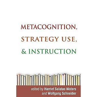 Metacognition - Strategy Use - and Instruction by Harriet Salatas Wat