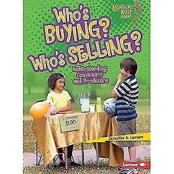 Die het kopen? Wie verkoopt?: begrip consumenten en producenten (Lightning Bolt boeken: verkennen van economie)