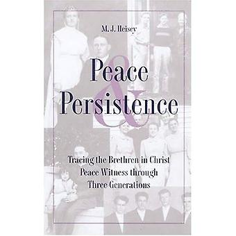 Peace and Persistence: Tracing the Brethren in Christ Peace Witness through Two Generations