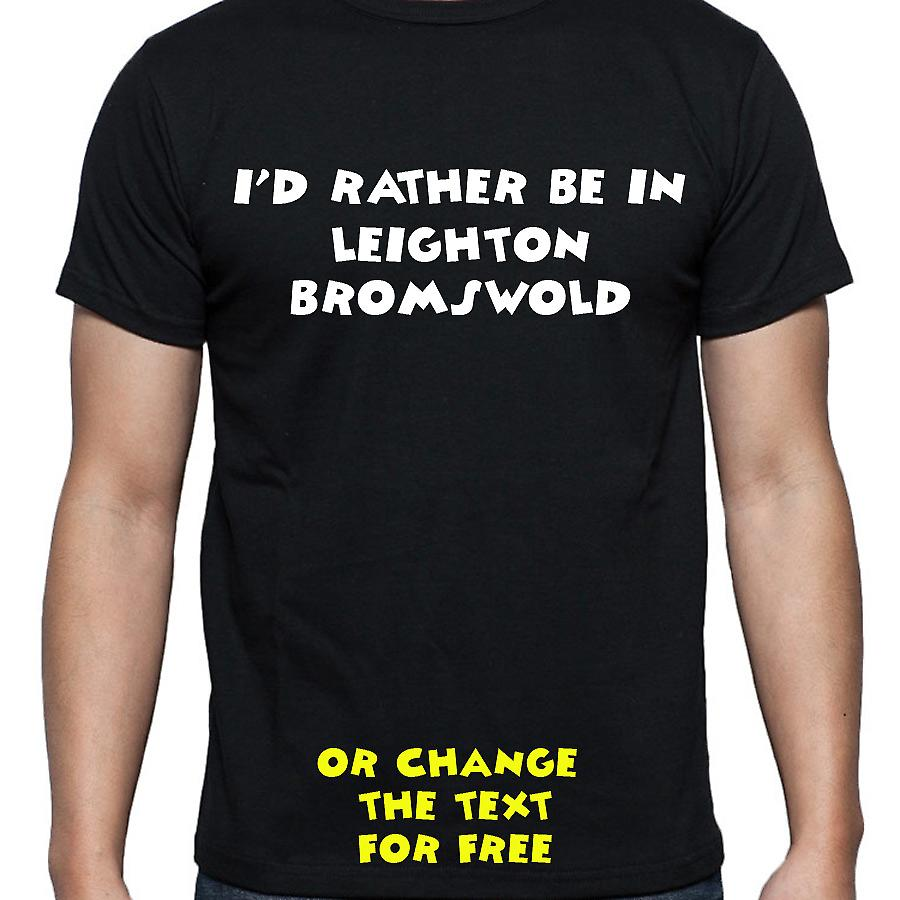 I'd Rather Be In Leighton bromswold Black Hand Printed T shirt