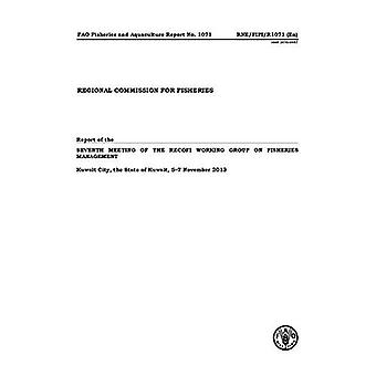 Report of the Seventh Meeting of the RECOFI Working Group on Fisheries Management, Kuwait 5-7 November 2013 (FAO...