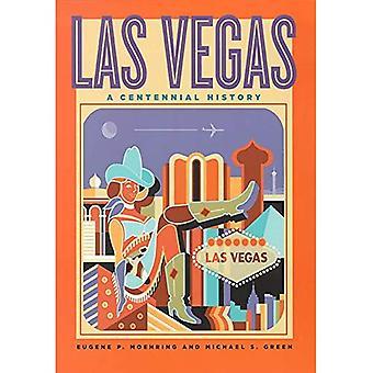 Las Vegas: A Centennial History (Wilbur) (Wilbur Shepperson Series in Nevada History)
