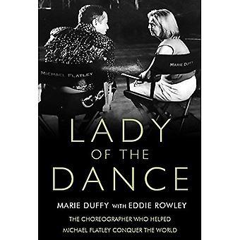 Lady av dansen: koreografen som hjälpte Michael Flatley erövra världen