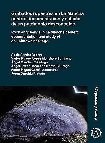 Grabados rupestres en La Mancha centro - documentacion y estudio de un