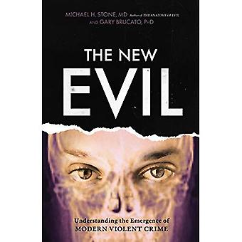 The New Evil: Understanding� the Emergence of Modern Violent Crime