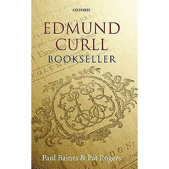 Edmund Curll Bookseller by Baines & Paul