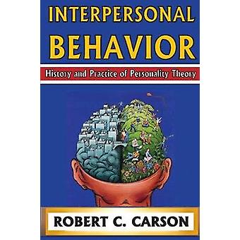 Interpersonal Behavior History and Practice of Personality Theory by Carson & Robert