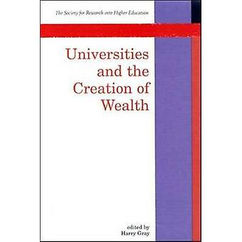 Universities and the Creation of Wealth by Gray & Dave