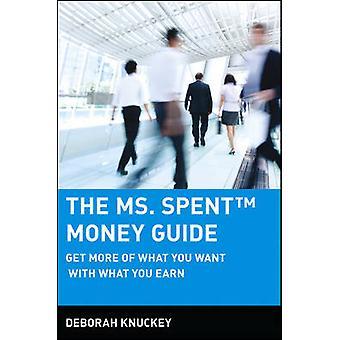 Die Frau verbrachte Tmmoney Guide bekommen mehr was Sie wollen mit dem, was Sie verdienen, indem Knuckey & Deborah