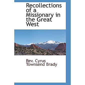Erindringer af en missionær i stor vest af Cyrus Townsend Brady & Rev.