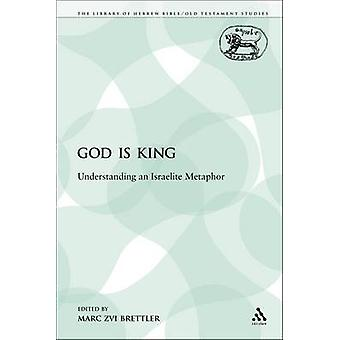 God Is King Understanding an Israelite Metaphor by Brettler & Marc Zvi