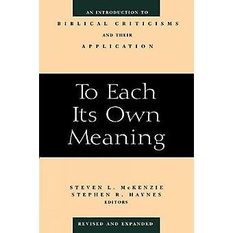 Till varje sin egen mening kompletteras på en introduktion till biblisk kritik och deras tillämpning reviderad och utökad med McKenzie & Steven L.