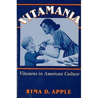 Vitamania vitaminer i den amerikanske kultur af Apple & Rima