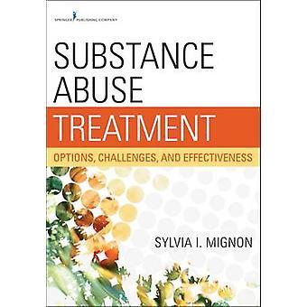 Substance Abuse Treatment Options défis et efficacité par Mignon & Sylvia