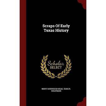 Bribes de l'histoire ancienne de Texas par Helm & Mary Sherwood
