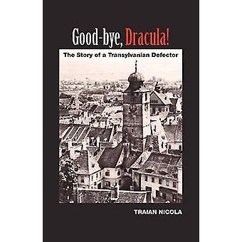 GoodBye Dracula historien om en Siebenbürgen avhopper av Nicola & Traian
