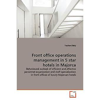 Front office operations management in 5 star hotels in Majorca by Bely & Yauheni