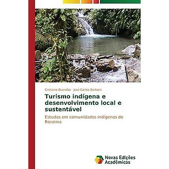 Turismo Indgena e Desenvolvimento lokalen e Sustentvel von Brando Cristiane
