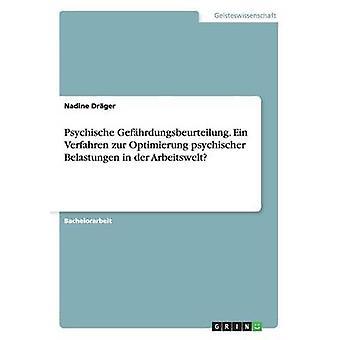 Psychische Gefhrdungsbeurteilung. Ein Verfahren Zur Integrationsbereich Psychischer Belastungen in der Arbeitswelt von Drger & Nadine