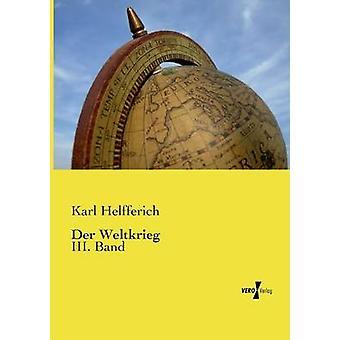 Der Weltkrieg by Helfferich & Karl